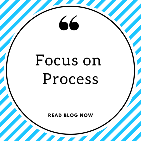 Focus on Process