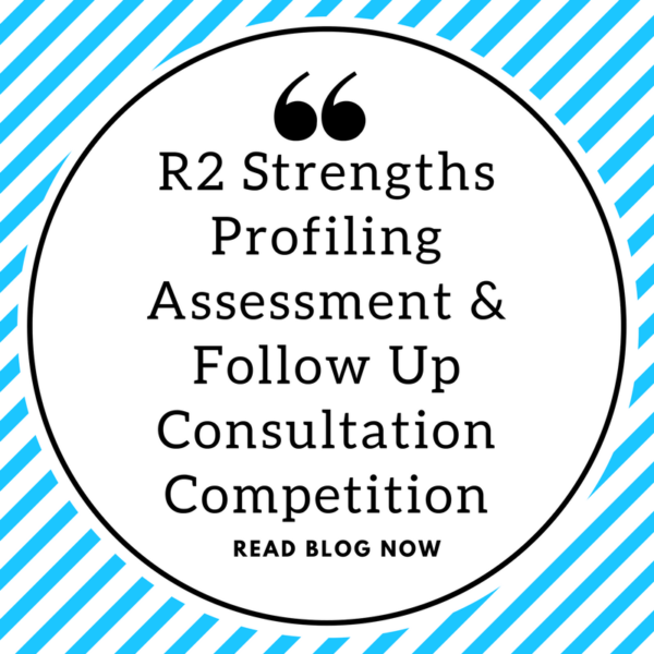 R2 Strengths Profiling Assessment & Follow Up Consultation Competition